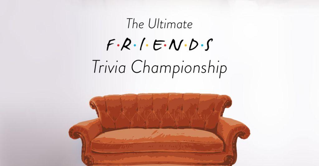 Ultimate Friends Trivia Championship